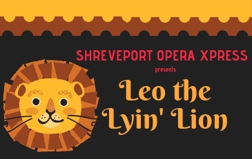 Shreveport Opera Xpress presents &#34Leo the Lyin Lion&#34