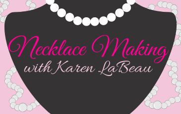 Necklace Making with Karen LaBeau