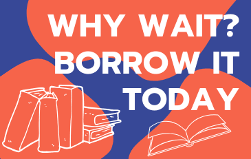 Why Wait? Borrow It Today