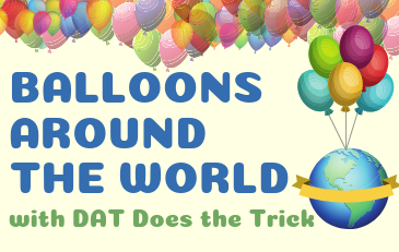 Balloons Around the World with Dat Does the Trick