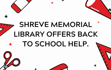 Shreve Memorial Library Offers Back To School Help