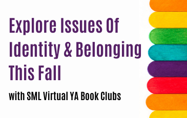 Explore Issues of Identity and Belonging with SML Virtual YA Book Clubs This Fall