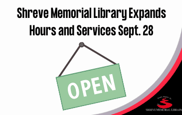 Shreve Memorial Library Expands Hours and Services Sept. 28