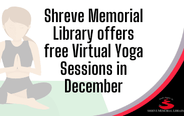 Shreve Memorial Library offers free Virtual Yoga Sessions in December