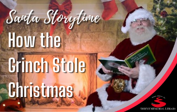Santa Storytime: How The Grinch Stole Christmas
