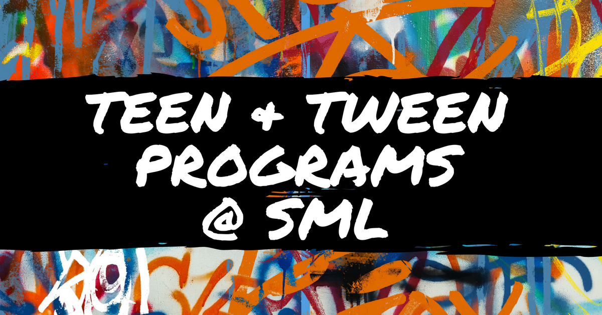 Teen and Tween Programs at SML