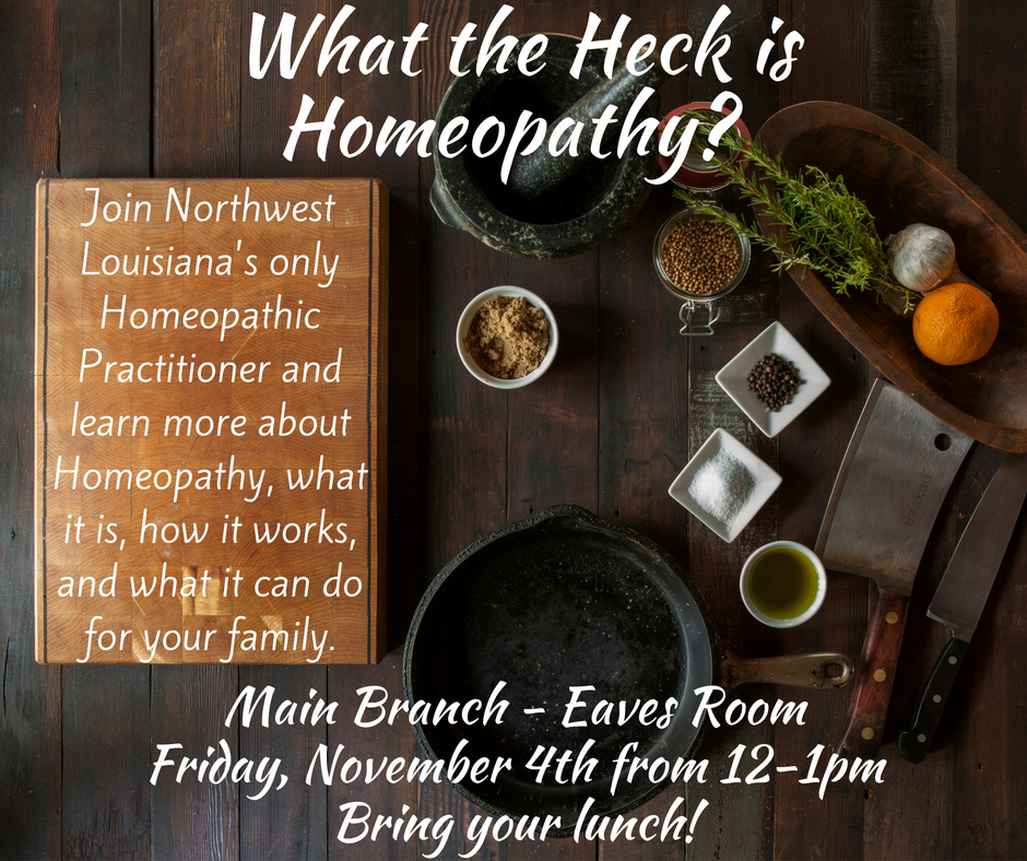 Homeopathy Brown Bag Series: What the Heck is Homeopathy? @ Shreve Memorial Library - Main Branch | Shreveport | Louisiana | United States
